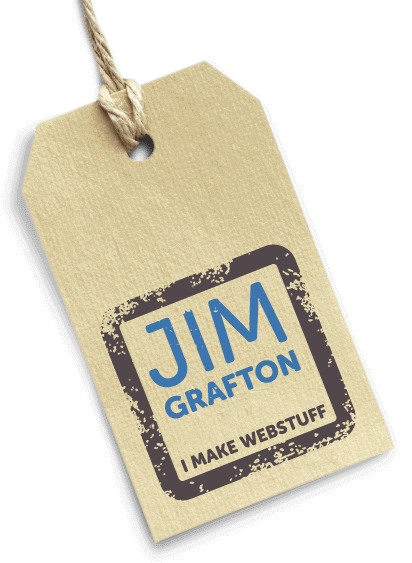 Jim Grafton | I make webstuff"|412|563|?|b744ac0c1e43cc93eac7fd331e3e7712|False|UNLIKELY|0.359261691570282